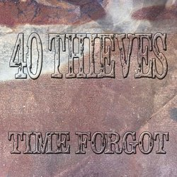 40 Thieves - Time Forgot
