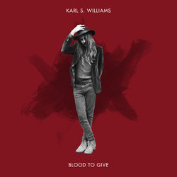 Karl S Williams  - Blood To Give