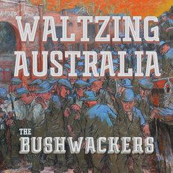 The Bushwackers Ft. John Williamson & Sara Storer - Waltzing Australia - Internet Download