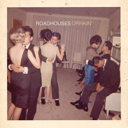 Roadhouses - Drinkin'