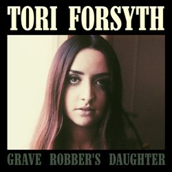 Tori Forsyth - Grave Robber's Daughter