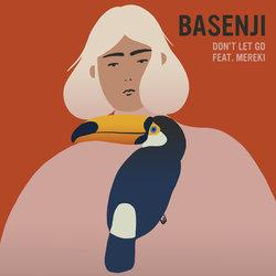 Basenji - Don't Let Go ft. Mereki - Internet Download