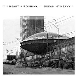I Heart Hiroshima - Born Too Late