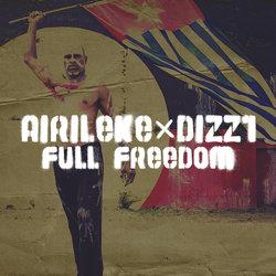 Airileke and Dizz1 - Full Freedom