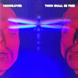 Moonlover - Thou Shall Be Free