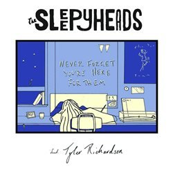 The Sleepyheads - Never Forget You're Here For Them