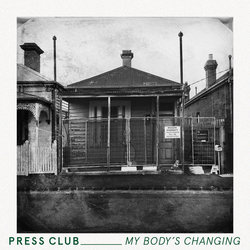 Press Club - My Body's Changing - Internet Download