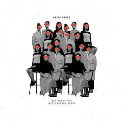 Haiku Hands - Not About You (jayteehazard remix)