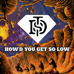 Transvaal Diamond Syndicate - How'd You Get So Low