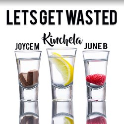 Kinchela - Let's Get Wasted feat. Joyce Mcleod & June B