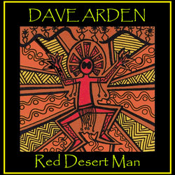 Dave Arden - Red Desert Man