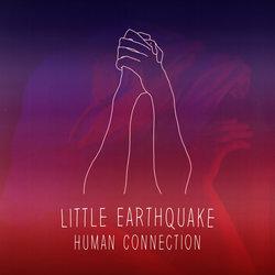 Little Earthquake - Human Connection