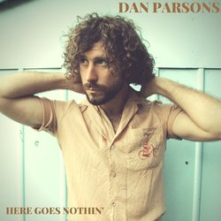 Dan Parsons - Here Goes Nothin'