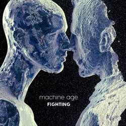 Machine Age - Fighting