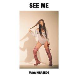 Maya Hirasedo - See Me
