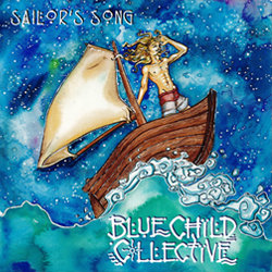 Blue Child Collective - Sailor's Song - Internet Download