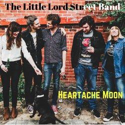 The Little Lord Street Band - Heartache Moon
