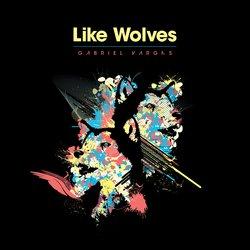 Gabriel Vargas - Like Wolves - Internet Download