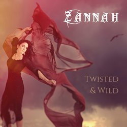 Zannah - Twisted and Wild