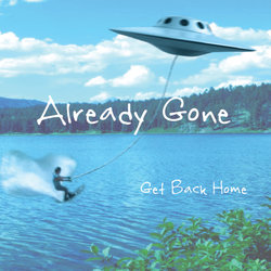 Already Gone - Get Back Home - Internet Download