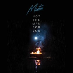 Mastin - Not The Man For You - Internet Download