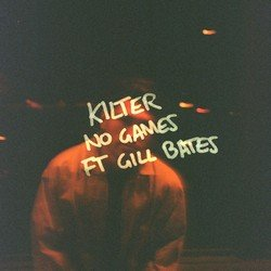 Kilter - No Games feat. Gill Bates