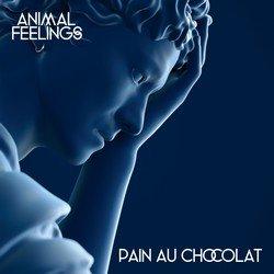 Animal Feelings - Pain Au Chocolat