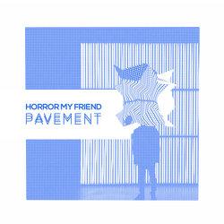 Horror My Friend - Pavement  - Internet Download