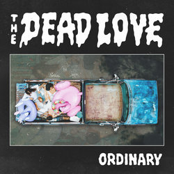The Dead Love - Ordinary