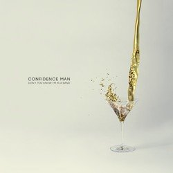 Confidence Man - Don't You Know I'm In A Band