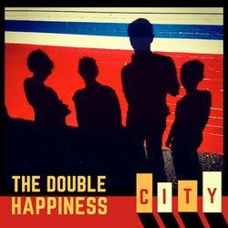 The Double Happiness - Double Happiness (I Want My)