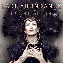 Ladi Abundance - I Can't Get In