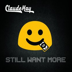 Claude Hay - Still Want More