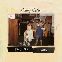Ellery Cohen - Far Too Long