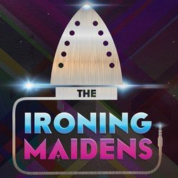 The Ironing Maidens - Strike While The Iron's Hot