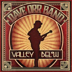 Dave Orr Band - Valley Below