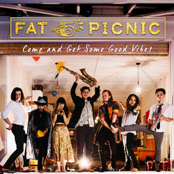 Fat Picnic - Come And Get Some Good Vibes