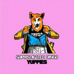 Sophisticated Dingo - Yuppies - Internet Download