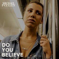Michael P Cullen - Do You Believe