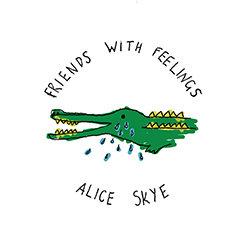 Alice Skye - Friends With Feelings