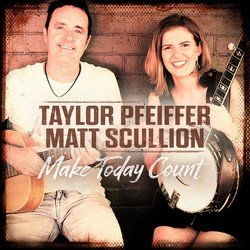 Taylor Pfeiffer & Matt Scullion - Make Today Count - Internet Download