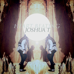 Joshua T - Heart Beating