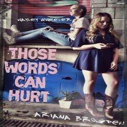 Ariana Brogden & Hayley Wheeler - Those Words Can Hurt