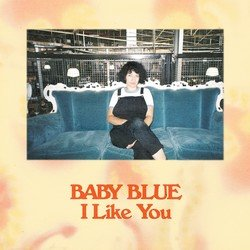 Baby Blue - I Like You
