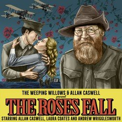 The Weeping Willows & Allan Caswell - The Roses Fall