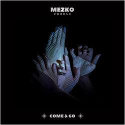 MEZKO - Come & Go