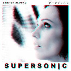 She Shinjuku - Supersonic