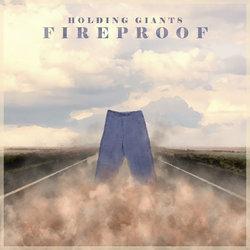 Holding Giants - Fireproof