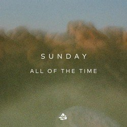 Sunday - All Of The Time