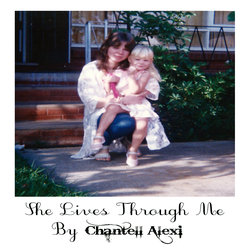 Chantell Alexi - She Lives Through Me